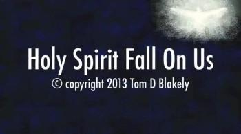 Holy Spirit Fall On Us