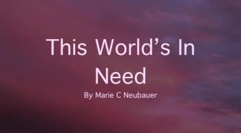 This World's In Need