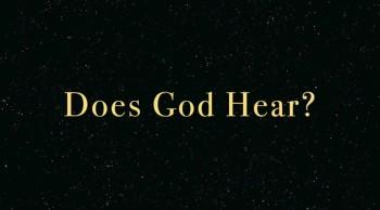 Does God Hear?