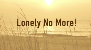 Lonely No More!
