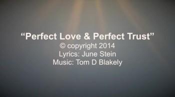 Perfect Love & Perfect Trust
