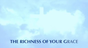 The Richness Of Your Grace