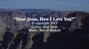 Dear Jesus, How I Love You!