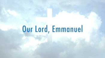 Our Lord, Emmanuel