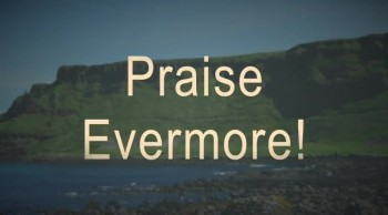 Praise Evermore!