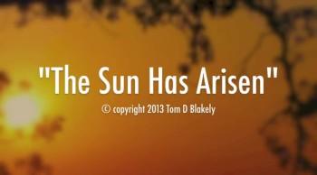 The Sun Has Arisen