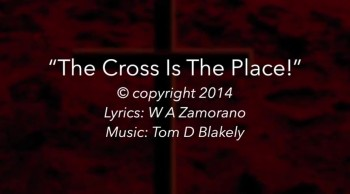 The Cross Is The Place!