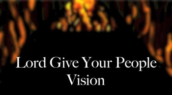 Lord Give Your People Vision