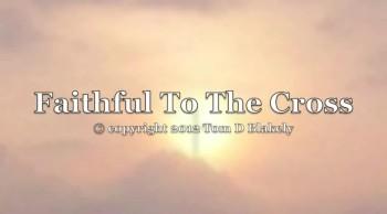 Faithful To The Cross