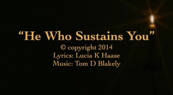 He Who Sustains You