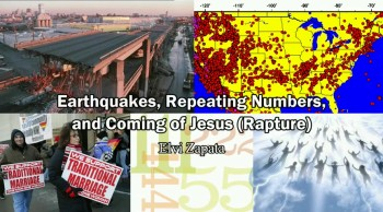 Earthquakes, Repeating Numbers and Coming of Jesus (Rapture) - Elvi Zapata