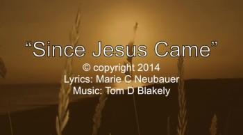 Since Jesus Came