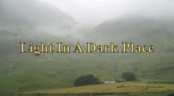 Light In A Dark Place (HD)