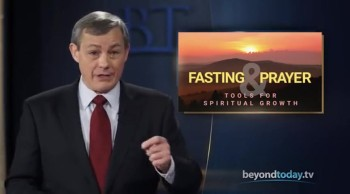 Beyond Today -- Fasting and Prayer: Tools for Spiritual Growth