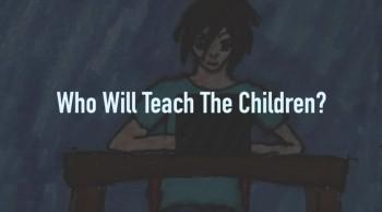 Who Will Teach The Children?