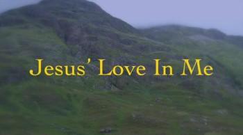 Jesus' Love In Me