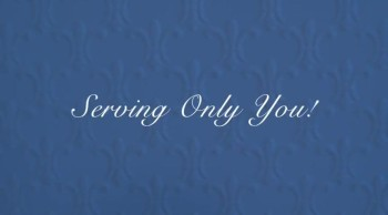 Serving Only You!