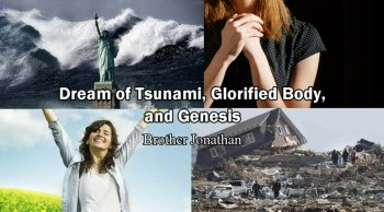 Dream of Tsunami, Glorified Body and Genesis - Brother Jonathan