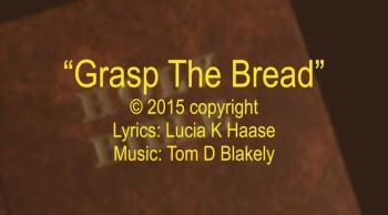 Grasp The Bread