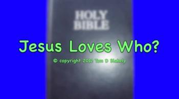 Jesus Loves Who?