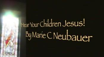 Hear Your Children Jesus