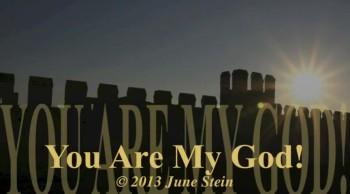 You Are My God!