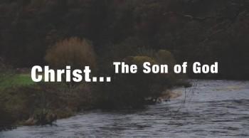 Christ, The Son Of God