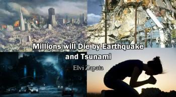 Millions will Die by Earthquake & Tsunami and Hell Testimony - Elvi Zapata