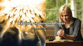 Rapture, Season and Prayer - Stephanie Rosato