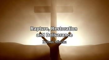 Rapture(Jesus Coming Soon), Restoration and Deliverance - Kelvin Mireku