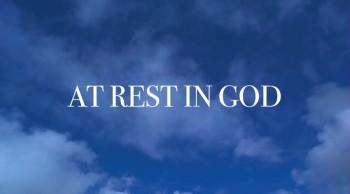 At Rest In God