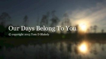 Our Days Belong To You