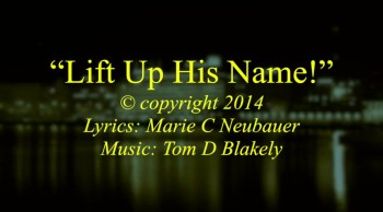 Lift Up His Name!