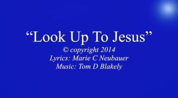 Look Up To Jesus