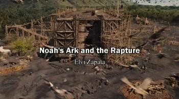 The Noah's Ark and Rapture/Door is Closing - Elvi Zapata
