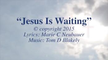 Jesus Is Waiting