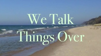 We Talk Things Over