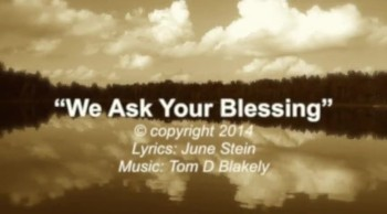 We Ask Your Blessing
