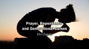 Prayer, Repentance and Generational Curses - Elvi Zapata