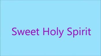 Sweet Holy Spirit