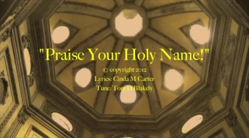 Praise Your Holy Name!