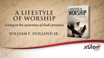 Xulon Press book A LIFESTYLE OF WORSHIP | WILLIAM F. HOLLAND JR.