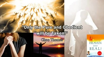 """""""Only The Pure and Obedient Will Be Taken!"""" / Rapture Ready - Choo Thomas"""