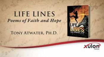 Xulon Press book LIFE LINES | Tony Atwater, Ph.D.