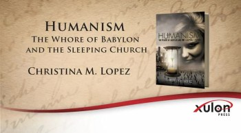 Xulon Press book Humanism - The Whore of Babylon and the Sleeping Church | Christina M. Lopez