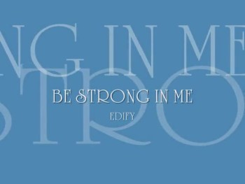 BE STRONG IN ME