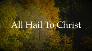 All Hail To Christ