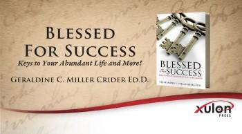 Xulon Press book Blessed For Success | Geraldine C. Miller Crider Ed.D.