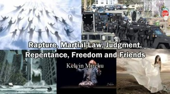Rapture, Martial Law, Judgment, Repentance, Freedom and Friends - Kelvin Mireku