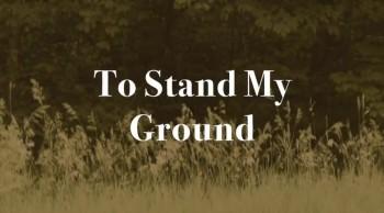 To Stand My Ground